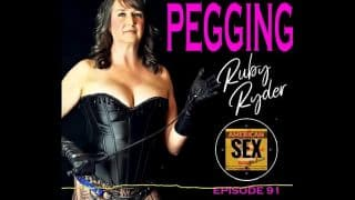 Pegging (Strap-on Anal) – American Sex Podcast